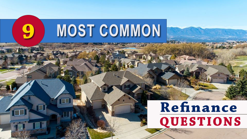 Most Common Home Refinance Questions in Colorado