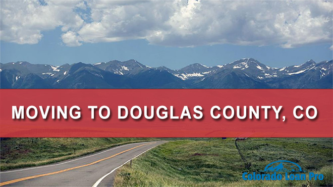 Moving to Douglas County, CO: 10 Things to Know [2021 Guide]